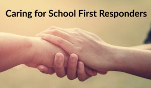 Caring for School First Responders